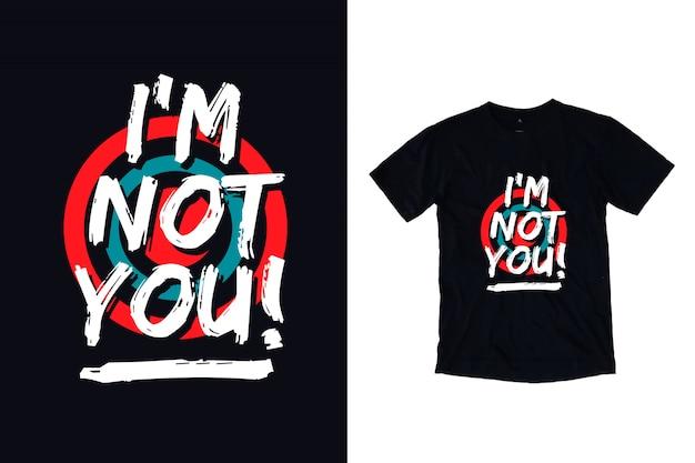 Eu não sou você citações inspiradas design de camiseta