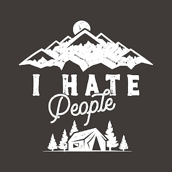 Eu odeio pessoas com cena de acampamento de montanha
