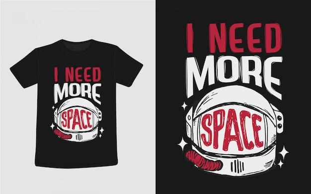 Eu preciso de mais ilustração de tipografia de espaço para design de camiseta