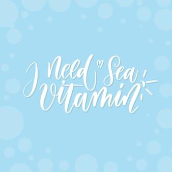 Eu preciso de vitamina mar - cartão de letras.
