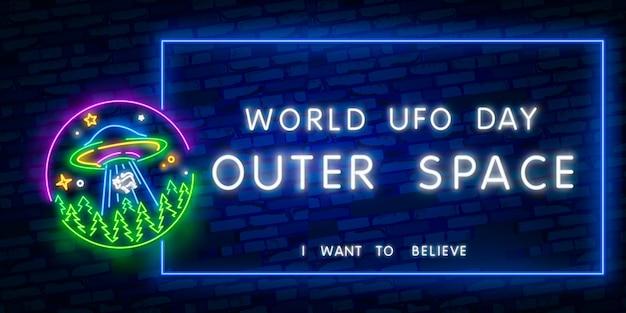 Eu quero acreditar. dia mundial da ovni. sinal de néon do espaço