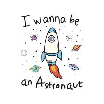 Eu quero ser uma citação de astronauta, foguete de ônibus espacial