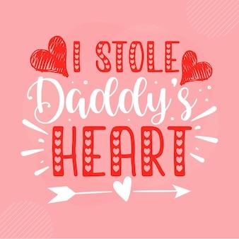 Eu roubei as letras de coração do papai, dia dos namorados, desenho vetorial premium