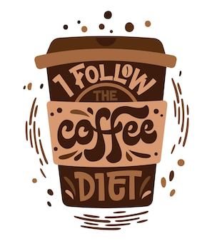 Eu sigo a dieta do café - frase de letras de mão desenhada.