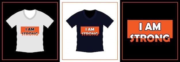 Eu sou forte design de camiseta tipografia. modelo de ilustração