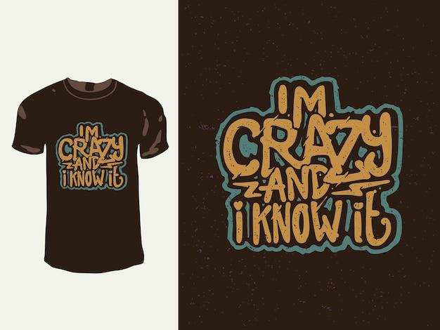 Eu sou louco e eu sei disso tipografia design de camisetas