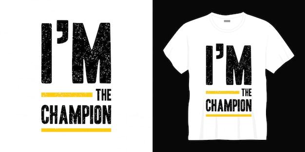 Eu sou o campeão tipografia design de t-shirt