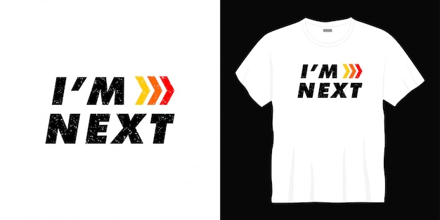 Eu sou o próximo design de t-shirt de tipografia.