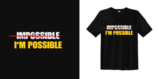 Eu sou possivel citações inspiradas design de t-shirt