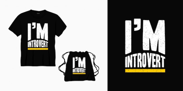 Eu sou tipografia introvertida, rotulação de design para camiseta, bolsa ou mercadoria