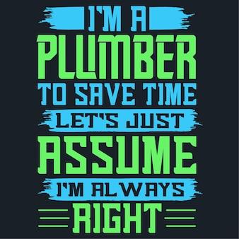 Eu sou um encanador para economizar tempo, tipografia, design de citações de letras de mão