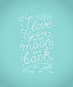 Eu te amo até a lua e de volta lettering citação