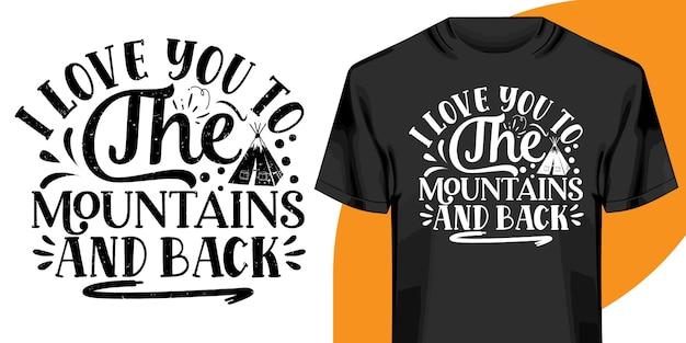 Eu te amo até as montanhas e o design de camisetas de volta