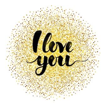 Eu te amo letras com ouro. ilustração em vetor de caligrafia com decoração de brilho dourado.