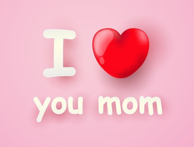 Eu te amo mãe com coração
