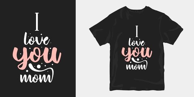 Eu te amo mãe tipografia letras t-shirt