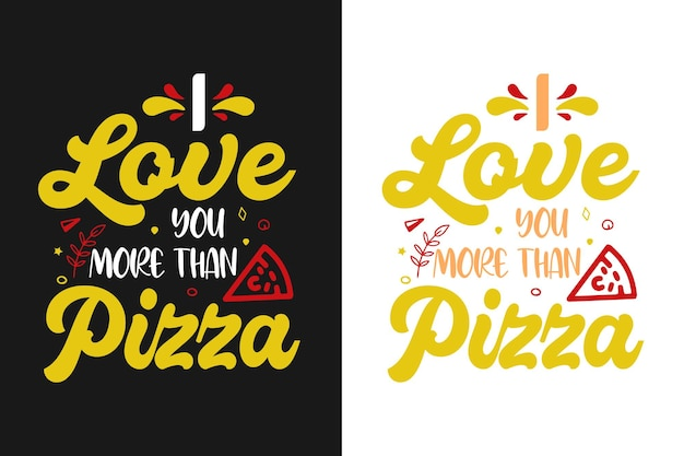 Eu te amo mais do que citações de letras de tipografia de pizza