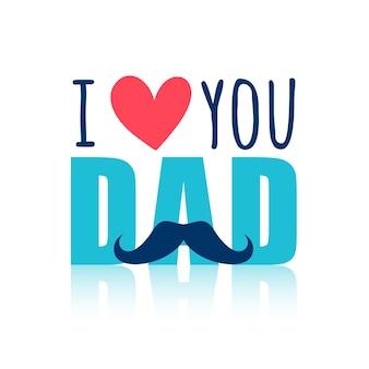 Eu te amo pai design de cartão de mensagem