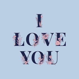 Eu te amo tipografia floral