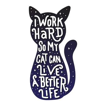 Eu trabalho duro para que meu gato possa viver uma vida melhor