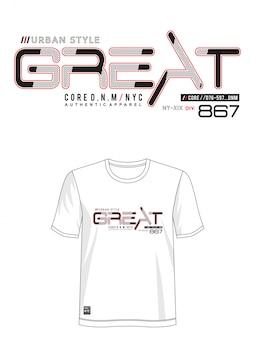 Excelente design de tipografia camiseta