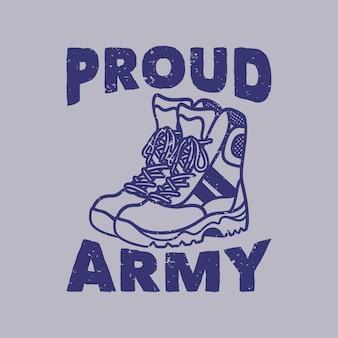 Exército orgulhoso de tipografia de slogan vintage para design de camisetas