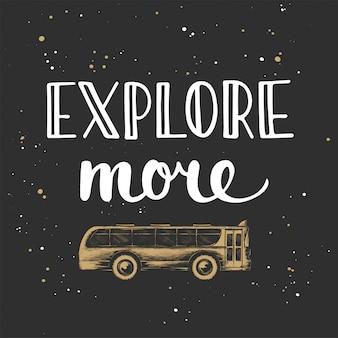 Explore mais com esboço de ônibus, letras.