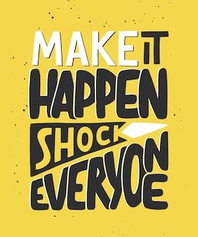Faça acontecer chocar todos citam
