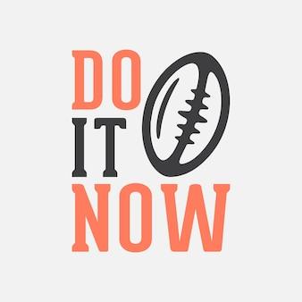 Faça agora tipografia vintage futebol americano camiseta design ilustração