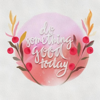 Faça algo de bom hoje, grinaldas florais circulares em aquarela com flores de verão e uma cópia central em branco para o seu texto. mão desenhada coroa de flores.
