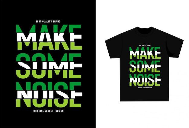 Faça algum barulho - camiseta gráfica para impressão