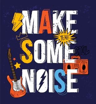 Faça algum barulho rotulando design de impressão moderno na moda para roupas da moda camiseta distintivo de camiseta. ilustração dos desenhos animados vintage com instrumentos de música para festa com guitarra e boombox