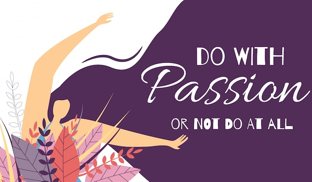 Faça com a paixão ou não a todo o banner motivacional