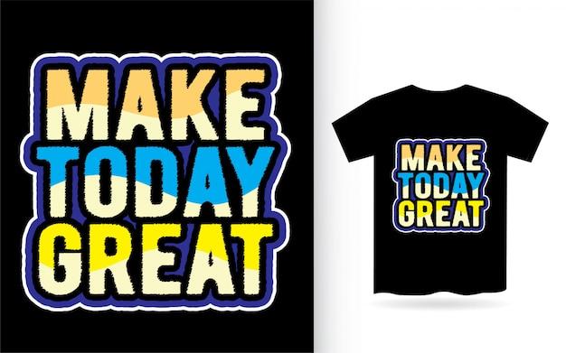 Faça hoje o grande slogan da tipografia para camiseta