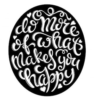 Faça mais o que te faz feliz