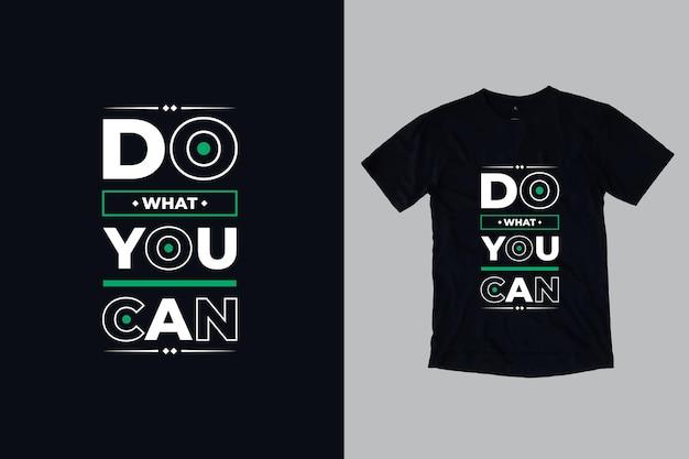 Faça o que puder tipografia moderna, citações inspiradoras, design de camisetas