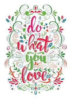 Faça o que você ama. citação de motivação