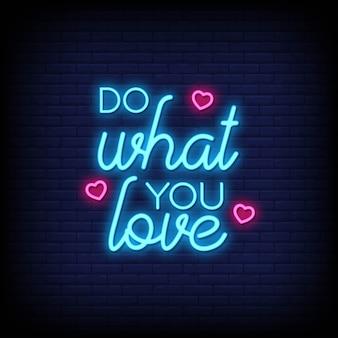 Faça o que você ama sinais de néon.