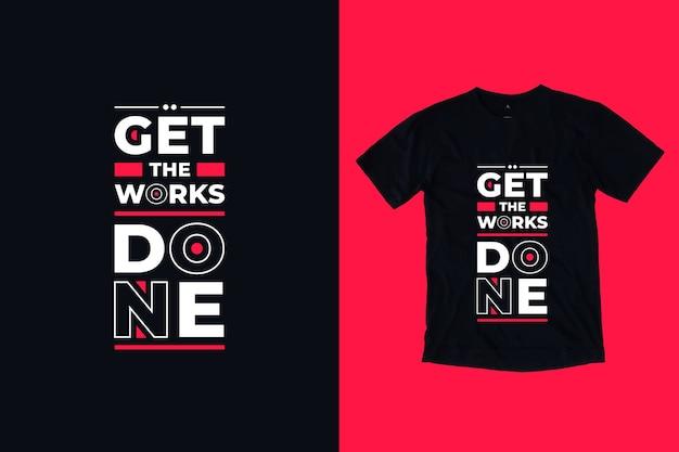 Faça o trabalho com citações inspiradoras modernas design de camisetas