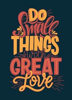 Faça pequenas coisas com grande amor tipografia.