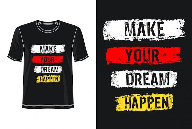Faça seu sonho acontecer design da tipografia camiseta