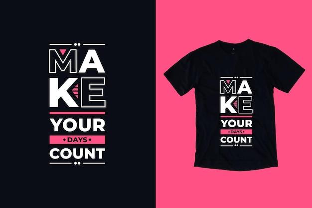 Faça seus dias contar com tipografia moderna letras geométricas citações inspiradoras design de camisetas