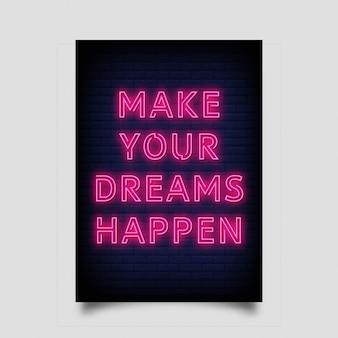Faça seus sonhos acontecerem cartaz em estilo neon