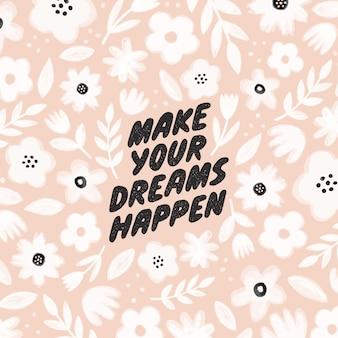 Faça seus sonhos acontecerem - motivando a caligrafia moderna.