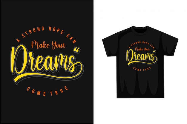 Faça seus sonhos - camiseta gráfica