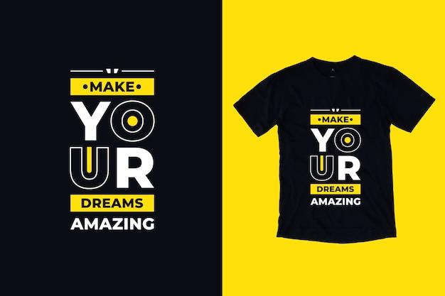 Faça seus sonhos incríveis citações inspiradoras design de camisetas modernas