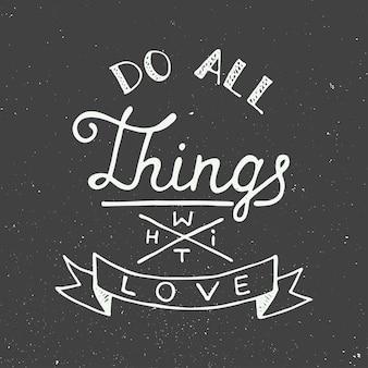Faça todas as coisas com amor, lettering em estilo vintage