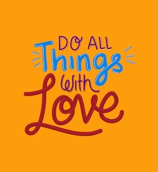 Faça todas as coisas com letras de amor