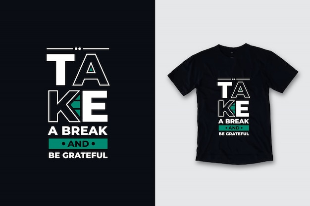 Faça uma pausa e seja grato design de camiseta moderna de citações