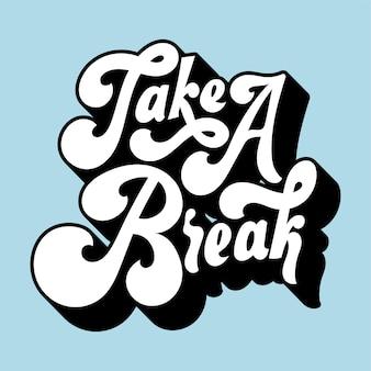 Faça uma pausa tipografia estilo ilustração